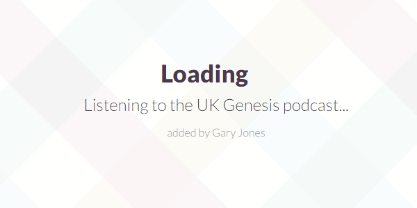 Listening to UK Genesis podcast - genesiswp slack quote